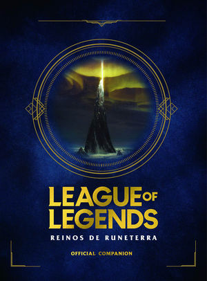 LEAGUE OF LEGENDS. REINOS DE RUNATERRA