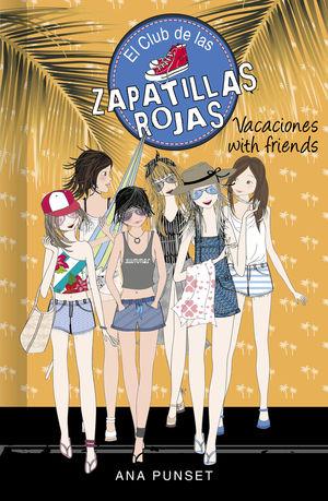 VACACIONES WITH FRIENDS (SERIE EL CLUB DE LAS ZAPATILLAS ROJAS 19)