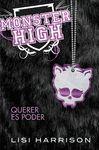 MONSTER HIGH 3 - QUERER ES PODER