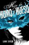 HIJA DE HUMO Y HUESO (DAUGHTER OF SMOKE AND BONE)