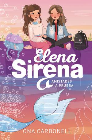 AMISTADES A PRUEBA (ELENA SIRENA 2)