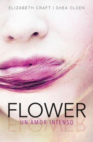 FLOWER (UN AMOR INTENSO)