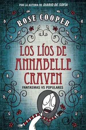 LOS LÍOS DE ANNABELLE CRAVEN. FANTASMAS VS POPULARES