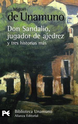 LA NOVELA DE DON SANDALIO, JUGADOR DE AJEDREZ, Y TRES HISTORIAS MÁS