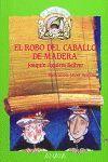 ROBO DEL CABALLO DE MADERA, EL
