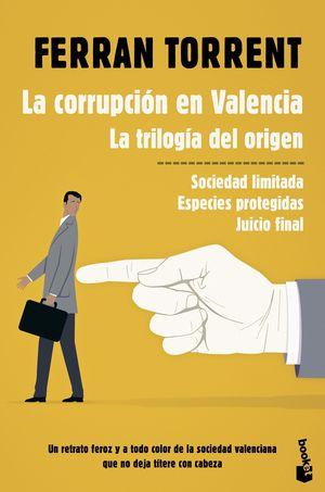 LA CORRUPCIÓN EN VALENCIA. LA TRILOGÍA DEL ORIGEN