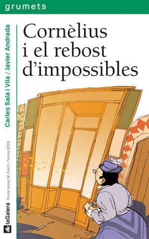 CORNÈLIUS I EL REBOST D'IMPOSSIBLES