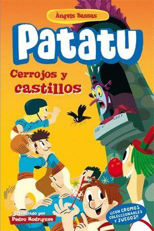 PATATU 4. CERROJOS Y CASTILLOS