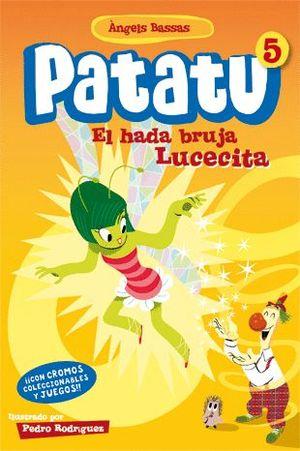 PATATU 5. EL HADA BRUJA LUCECITA