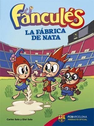 FANCULÉS 1. LA FÁBRICA DE NATA