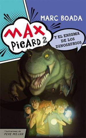 MAX PICARD Y EL ENIGMA DE LOS DINOSAURIOS
