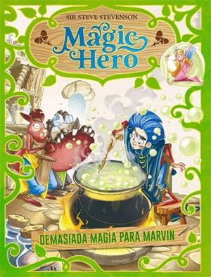 MAGIC HERO 3. DEMASIADA MAGIA PARA MARVIN