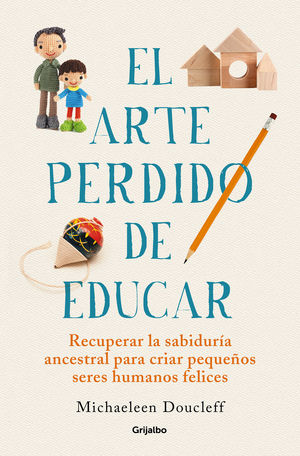 EL ARTE PERDIDO DE EDUCAR