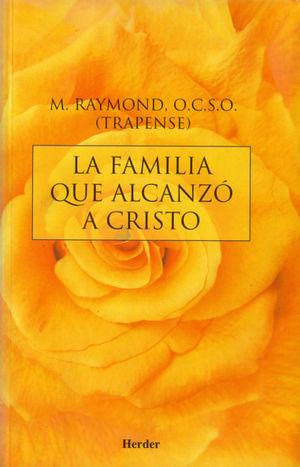 LA FAMILIA QUE ALCANZÓ A CRISTO