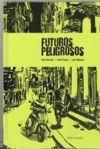 FUTUROS PELIGROSOS