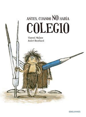 ANTES, CUANDO NO HABÍA COLEGIO