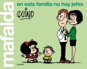 MAFALDA. EN ESTA FAMILIA NO HAY JEFES