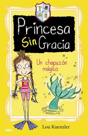 PRINCESA SINGRACIA 3. UN CHAPUZÓN MÁGICO