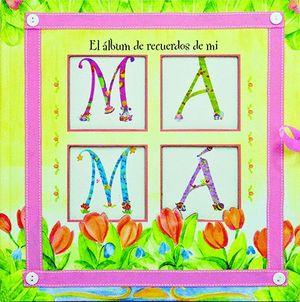 EL ÁLBUM DE RECUERDOS DE MI MAMÁ