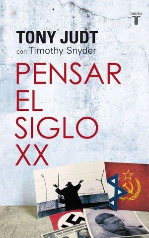 PENSAR EL SIGLO XX