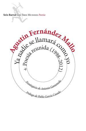 YA NADIE SE LLAMARÁ COMO YO+POESÍA REUNIDA 1998-2012