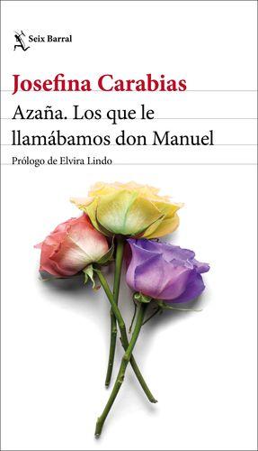AZAÑA. LOS QUE LE LLAMÁBAMOS DON MANUEL