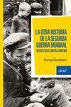 LA OTRA HISTORIA DE LA SEGUNDA GUERRA MUNDIAL