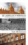 DE LADRILLOS Y MORTALES