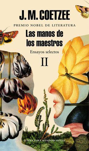 LAS MANOS DE LOS MAESTROS. ENSAYOS SELECTOS II