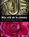 MÁS ALLÁ DE LA CÁMARA. TRANSFORMACIONES CREATIVAS CON PHOTOSHOP
