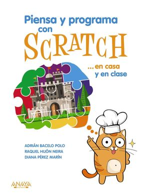 PIENSA Y PROGRAMA CON SCRATCH... EN CASA Y EN CLASE