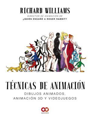 TÉCNICAS DE ANIMACIÓN. DIBUJOS ANIMADOS, ANIMACIÓN 3D Y VIDEOJUEGOS