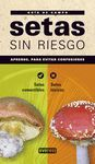 SETAS SIN RIESGO:GUIA DE CAMPO.(GUIA NATURALEZA)
