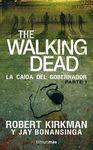THE WALKING DEAD: LA CAIDA DEL GOBERNADOR
