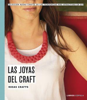 ROSAS CRAFTS. LAS JOYAS DEL CRAFT