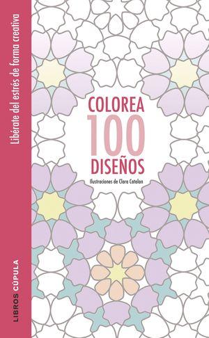 COLOREA 100 DISEÑOS