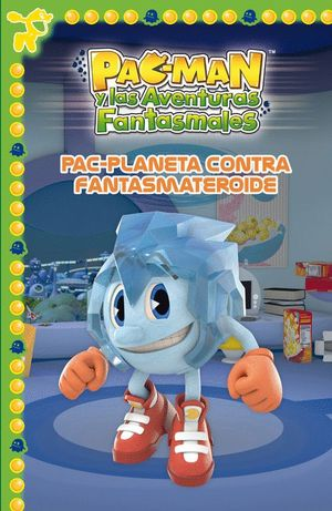 PAC-PLANETA CONTRA FANTASMATEROIDE (PAC-MAN. PRIMERAS LECTURAS 6)