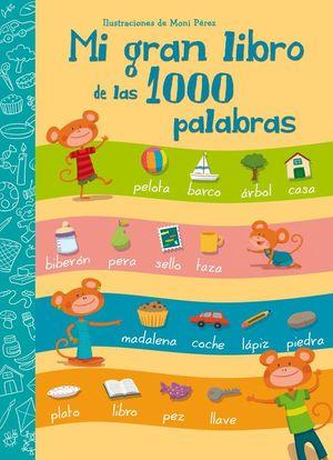 MI GRAN LIBRO DE LAS 1000 PALABRAS