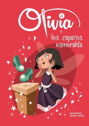 OLIVIA Y LOS ZAPATOS ESMERALDA (OLIVIA 5)