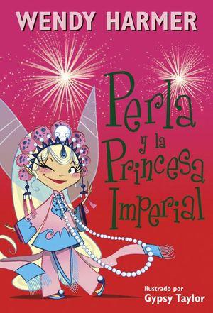 PERLA Y LA PRINCESA IMPERIAL (PERLA 17)