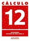 CÁLCULO 12. DIVISIONES: DIVISOR DE UNA CIFRA II.