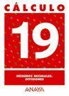 CÁLCULO 19. NÚMEROS DECIMALES. DIVISIONES.