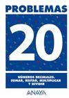 PROBLEMAS 20. NÚMEROS DECIMALES. SUMAR, RESTAR, MULTIPLICAR Y DIVIDIR.