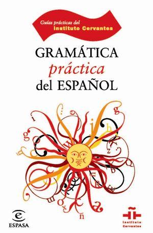 GRAMÁTICA PRÁCTICA DEL ESPAÑOL
