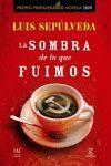 LA SOMBRA DE LO QUE FUIMOS (P.PRIMAVERA 2009)