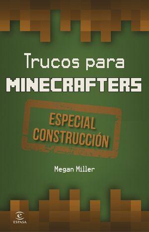 MINECRAFT.TRUCOS PARA MINECRAFTERS. CONSTRUCCION