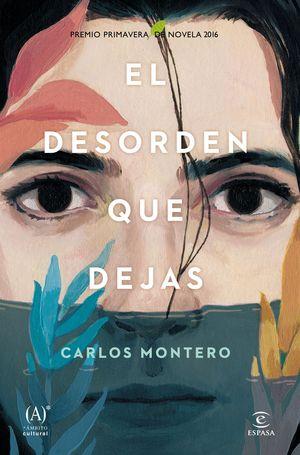 EL DESORDEN QUE DEJAS (P.PRIMAVERA 2016)
