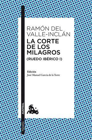 LA CORTE DE LOS MILAGROS (RUEDO IBERICO I)