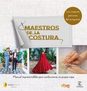 MAESTROS DE LA COSTURA. MANUAL IMPRESCINDIBLE PARA CONFECCIONAR TU PROPIA ROPA