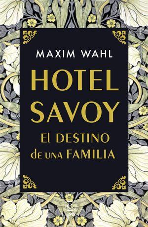 HOTEL SAVOY. EL DESTINO DE UNA FAMILIA